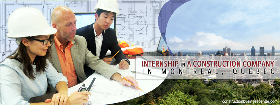 internship in a construction company in montreal quebec canada